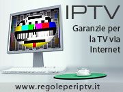 www.regoleperiptv.it - Garanzie per la TV via internet